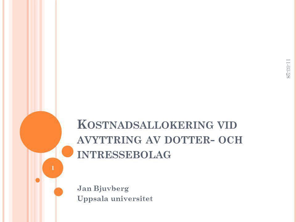 K OSTNADSALLOKERING VID AVYTTRING AV DOTTER - OCH INTRESSEBOLAG Jan Bjuvberg Uppsala universitet 11-03-28 1