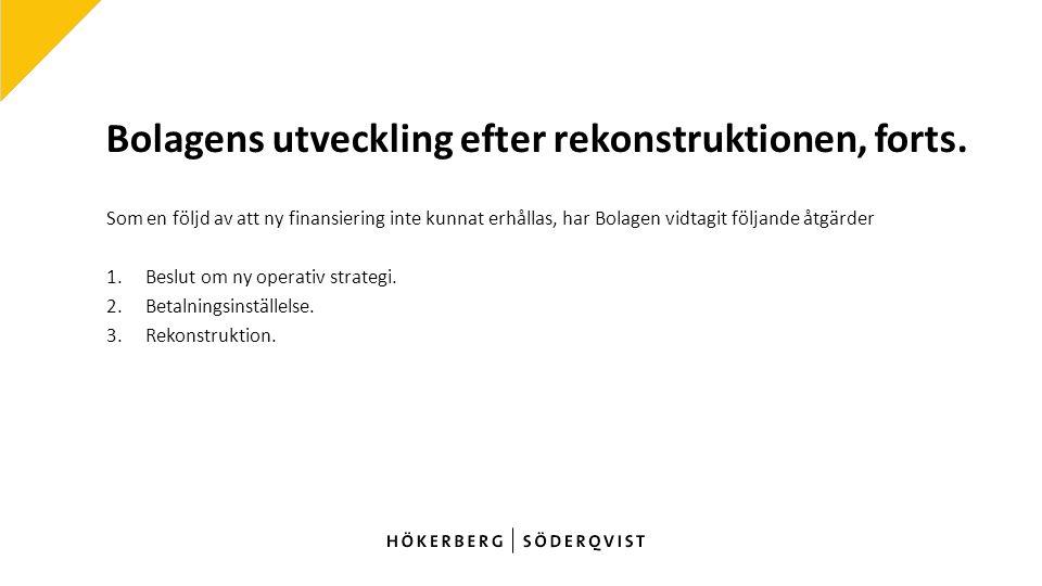 Bolagens utveckling efter rekonstruktionen, forts.