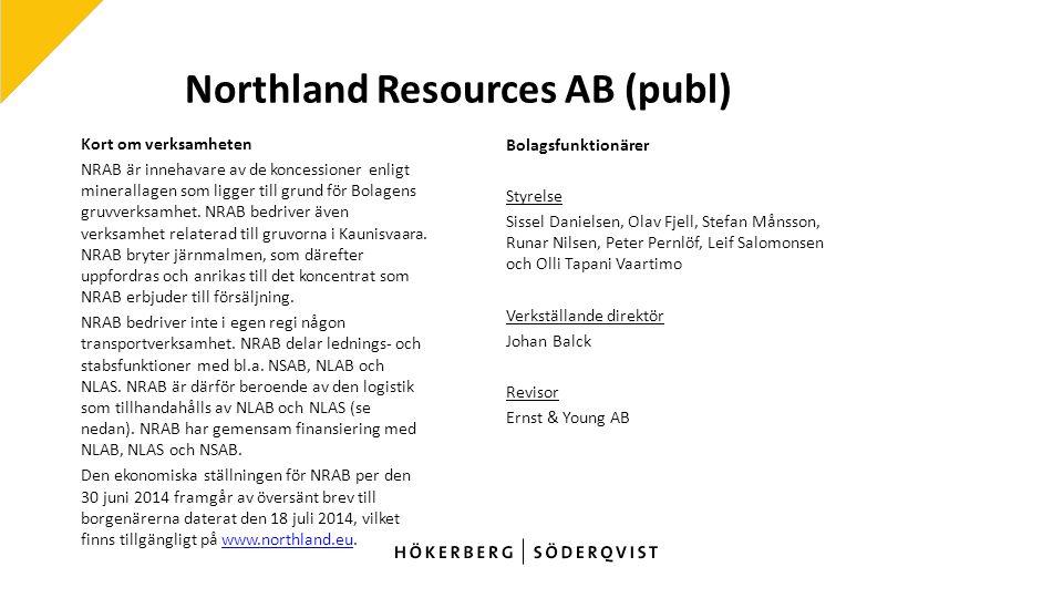 Northland Resources AB (publ) Kort om verksamheten NRAB är innehavare av de koncessioner enligt minerallagen som ligger till grund för Bolagens gruvverksamhet.