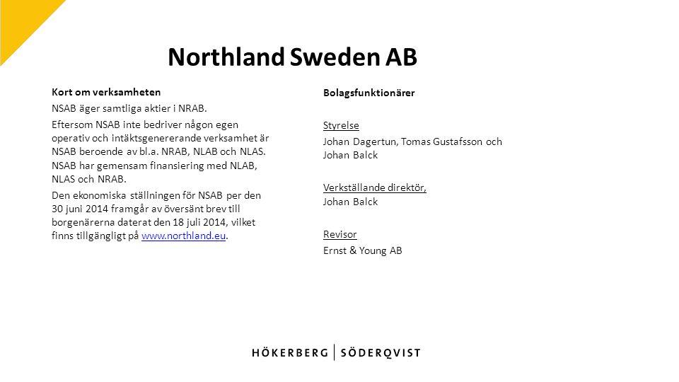 Northland Sweden AB Kort om verksamheten NSAB äger samtliga aktier i NRAB.