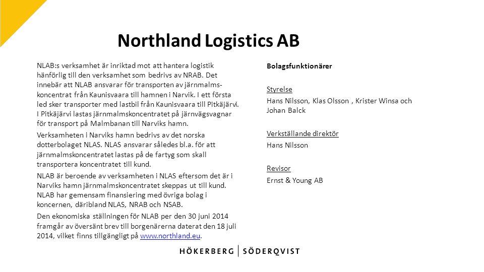 Northland Logistics AB NLAB:s verksamhet är inriktad mot att hantera logistik hänförlig till den verksamhet som bedrivs av NRAB.