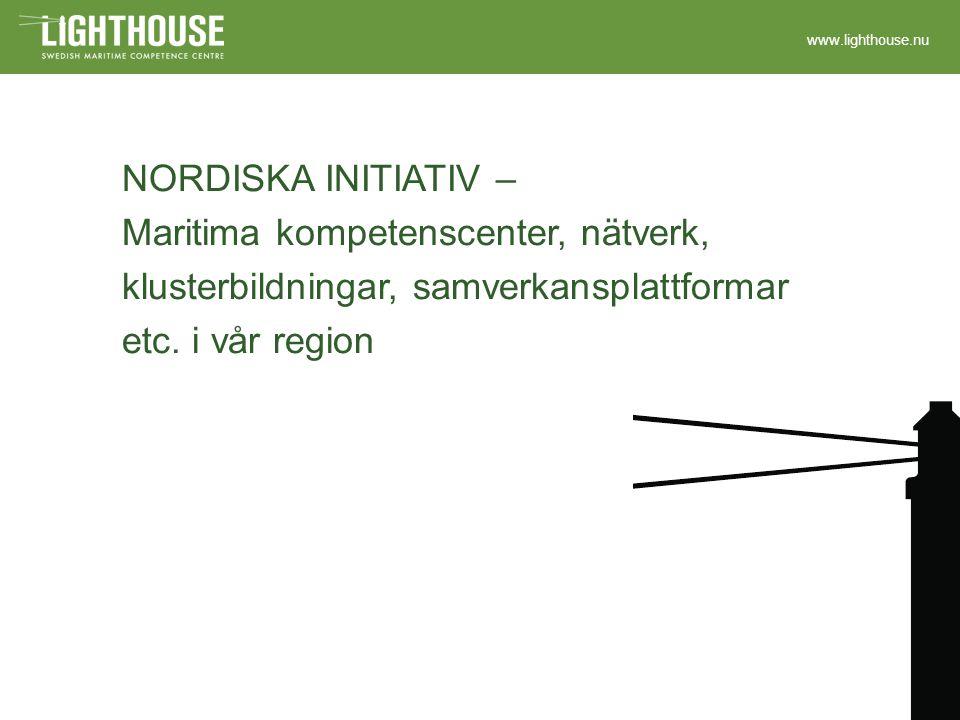 www.lighthouse.nu NORDISKA INITIATIV – Maritima kompetenscenter, nätverk, klusterbildningar, samverkansplattformar etc.