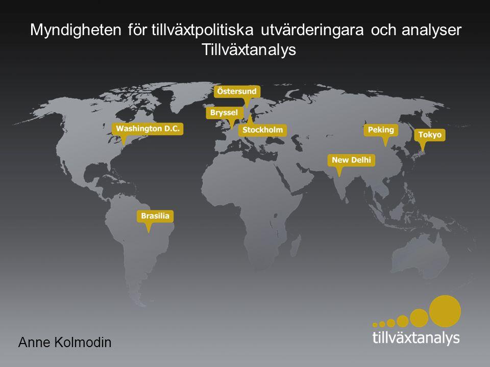 Anne Kolmodin Myndigheten för tillväxtpolitiska utvärderingara och analyser Tillväxtanalys