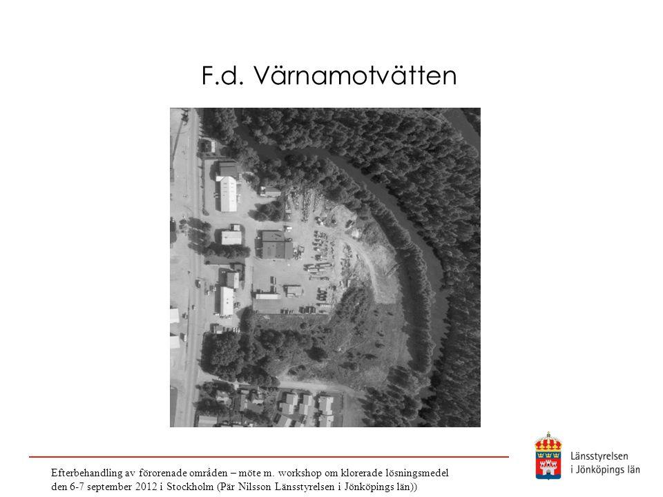 F.d. Värnamotvätten Efterbehandling av förorenade områden – möte m. workshop om klorerade lösningsmedel den 6-7 september 2012 i Stockholm (Pär Nilsso