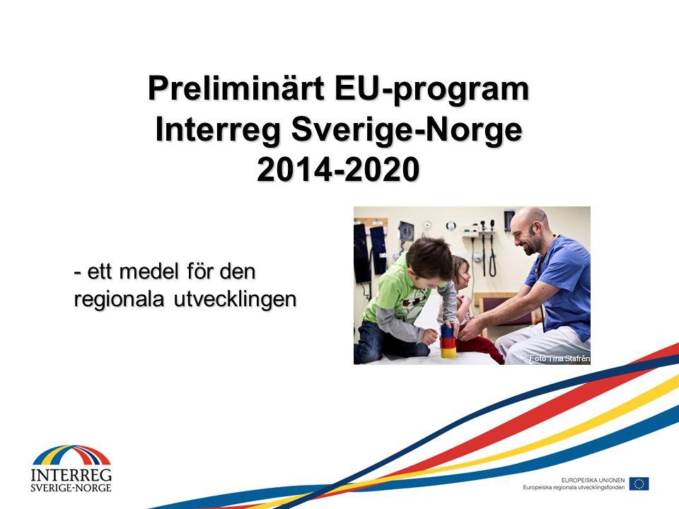 Preliminärt EU-program Interreg Sverige-Norge 2014-2020 - ett medel för den regionala utvecklingen Foto Tina Stafrén