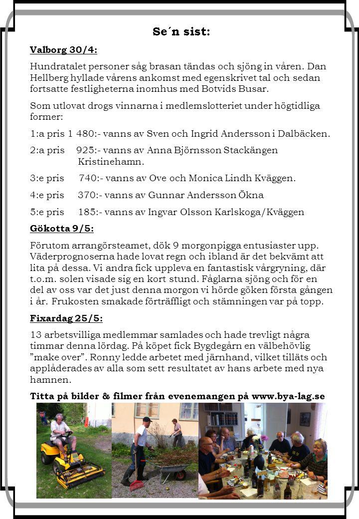 Se´n sist: Valborg 30/4: Hundratalet personer såg brasan tändas och sjöng in våren. Dan Hellberg hyllade vårens ankomst med egenskrivet tal och sedan