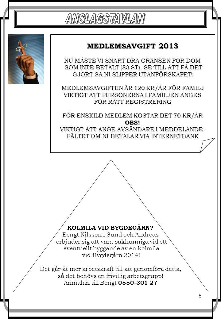 6 MEDLEMSAVGIFT 2013 NU MÅSTE VI SNART DRA GRÄNSEN FÖR DOM SOM INTE BETALT (83 ST).