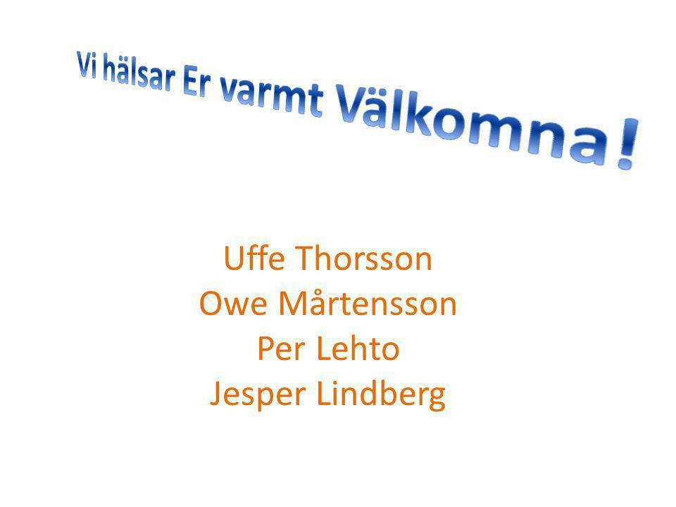 Uffe Thorsson Owe Mårtensson Per Lehto Jesper Lindberg