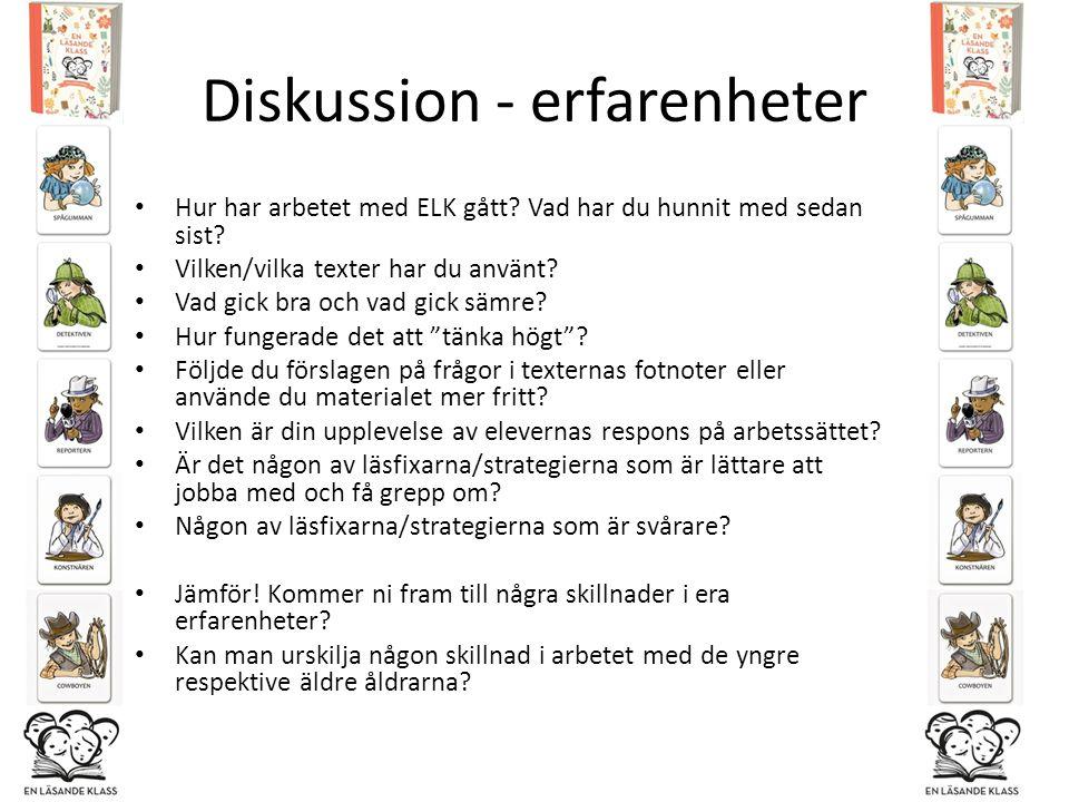 Diskussion - erfarenheter Hur har arbetet med ELK gått.