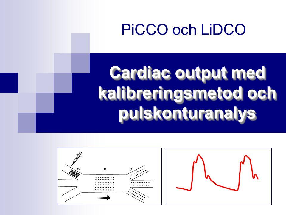 Cardiac output med kalibreringsmetod och pulskonturanalys PiCCO och LiDCO