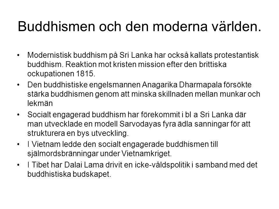 Buddhismen och den moderna världen. Modernistisk buddhism på Sri Lanka har också kallats protestantisk buddhism. Reaktion mot kristen mission efter de