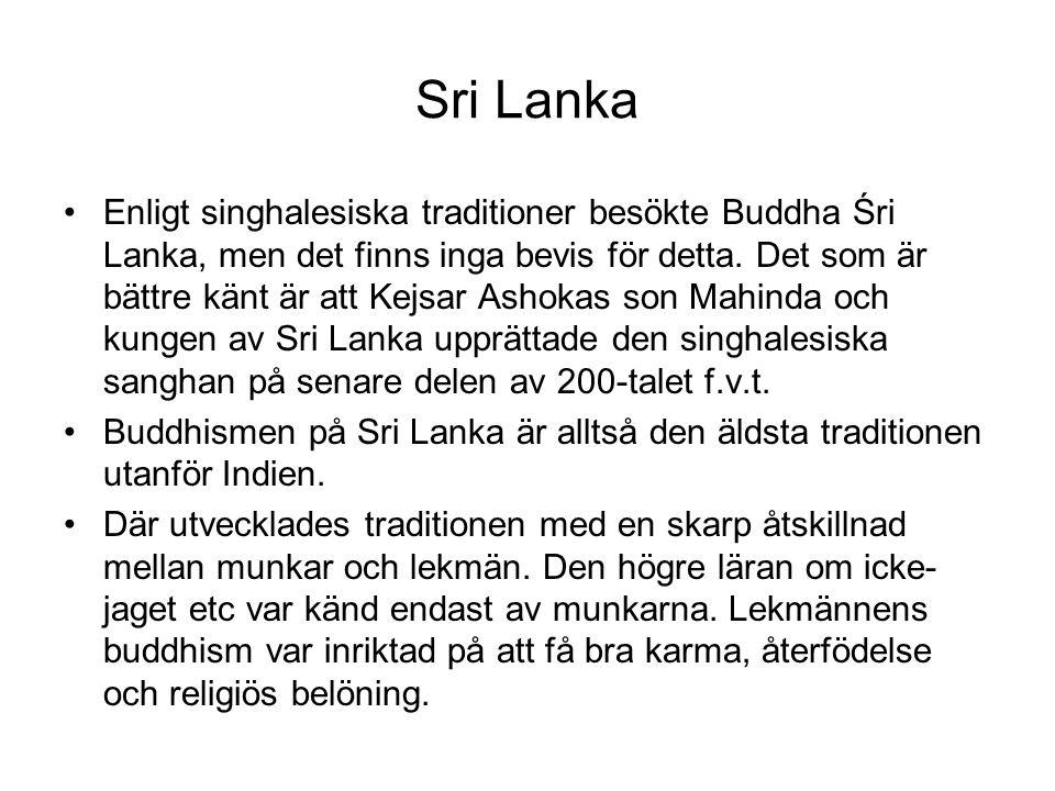 Sri Lanka Enligt singhalesiska traditioner besökte Buddha Śri Lanka, men det finns inga bevis för detta. Det som är bättre känt är att Kejsar Ashokas
