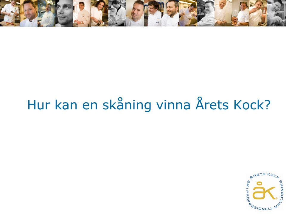 Vad kan man göra i region Skåne.Vinna Årets Kock.