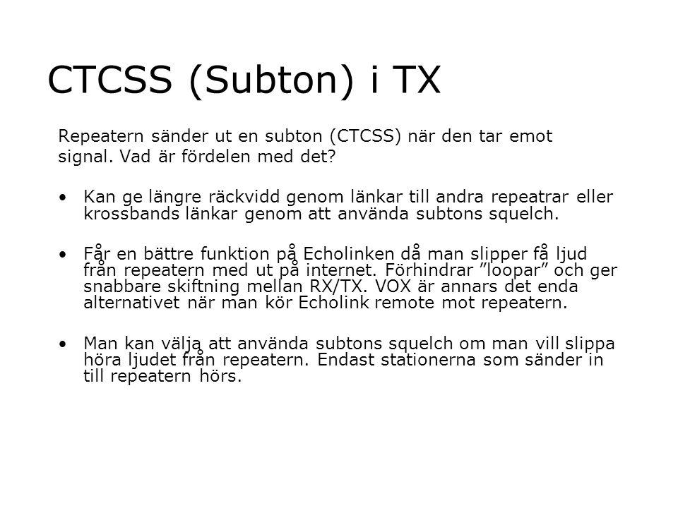 CTCSS (Subton) i TX Repeatern sänder ut en subton (CTCSS) när den tar emot signal. Vad är fördelen med det? Kan ge längre räckvidd genom länkar till a