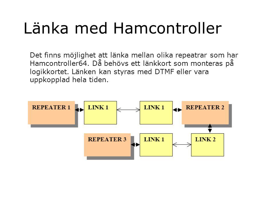 Länka med Hamcontroller Det finns möjlighet att länka mellan olika repeatrar som har Hamcontroller64. Då behövs ett länkkort som monteras på logikkort