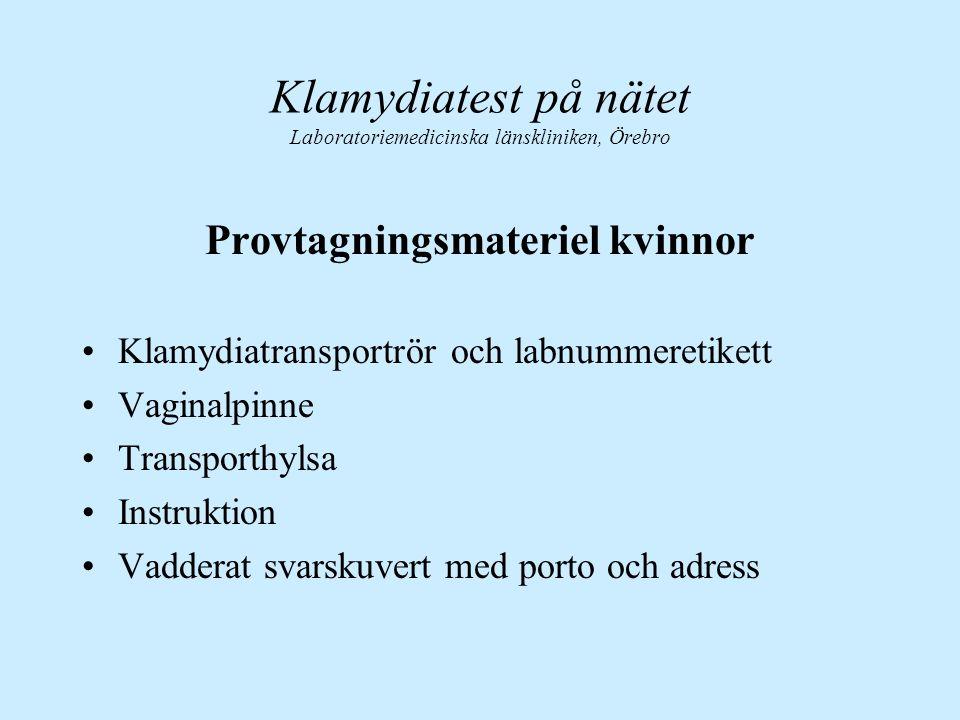 Provtagningsmateriel kvinnor Klamydiatransportrör och labnummeretikett Vaginalpinne Transporthylsa Instruktion Vadderat svarskuvert med porto och adre