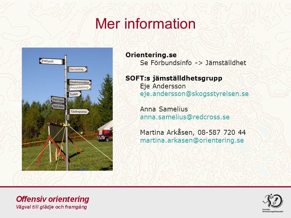 Orientering.se Se Förbundsinfo -> Jämställdhet SOFT:s jämställdhetsgrupp Eje Andersson eje.andersson@skogsstyrelsen.se Anna Samelius anna.samelius@red