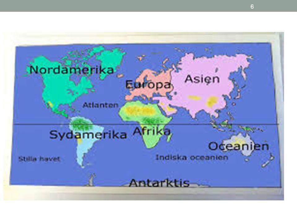 7 Jordgloben På jordgloben syns det lättare än på en karta att vi har en sida av jorden som består mest av vatten och en sida som består mest av land.