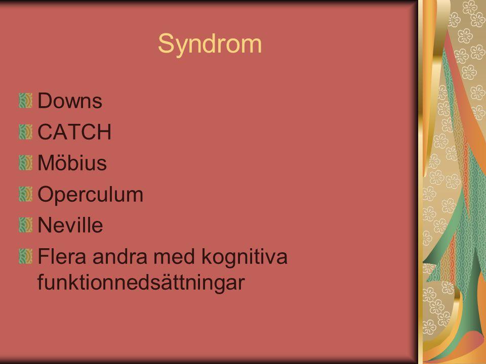 Syndrom Downs CATCH Möbius Operculum Neville Flera andra med kognitiva funktionnedsättningar
