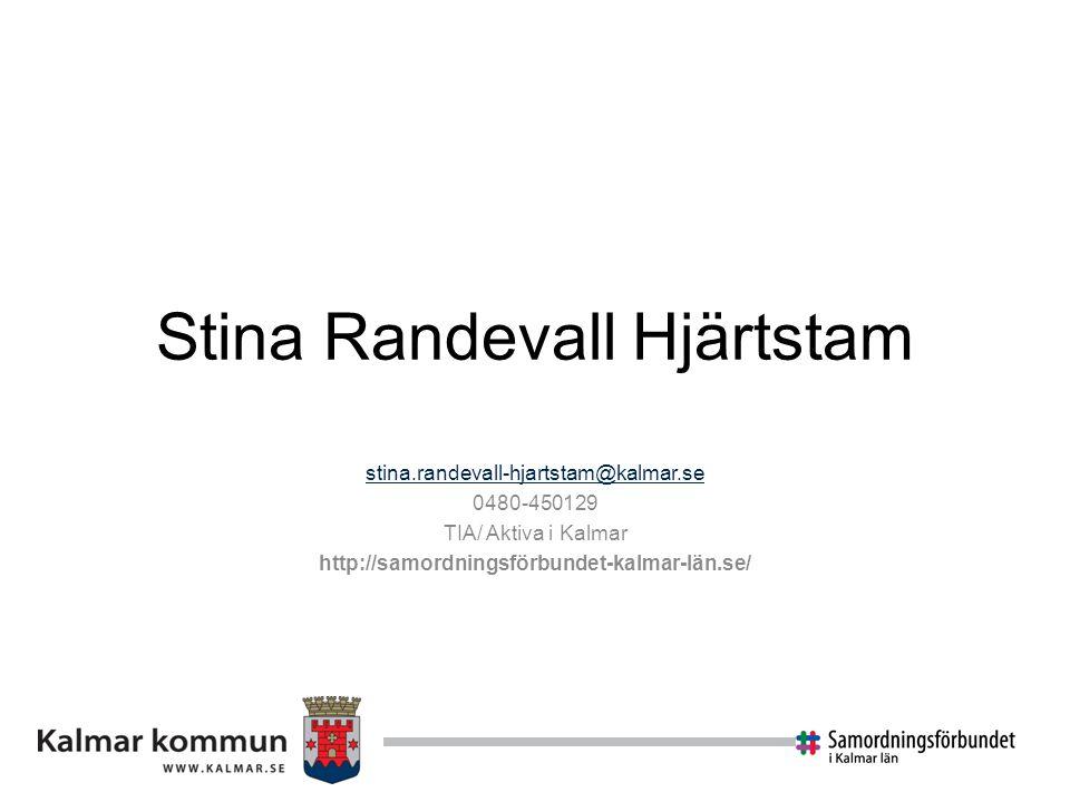 Stina Randevall Hjärtstam stina.randevall-hjartstam@kalmar.se 0480-450129 TIA/ Aktiva i Kalmar http://samordningsförbundet-kalmar-län.se/
