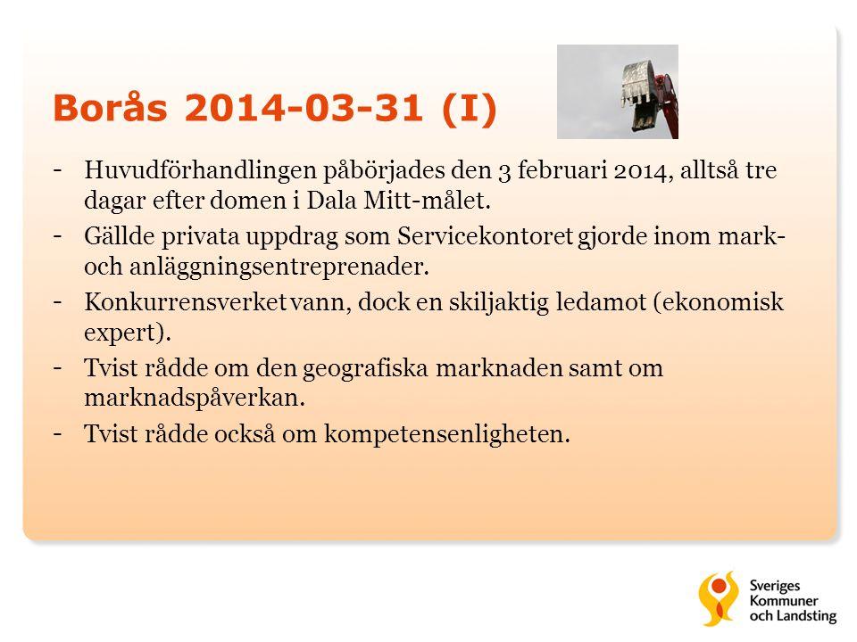 Borås 2014-03-31 (I) - Huvudförhandlingen påbörjades den 3 februari 2014, alltså tre dagar efter domen i Dala Mitt-målet. - Gällde privata uppdrag som