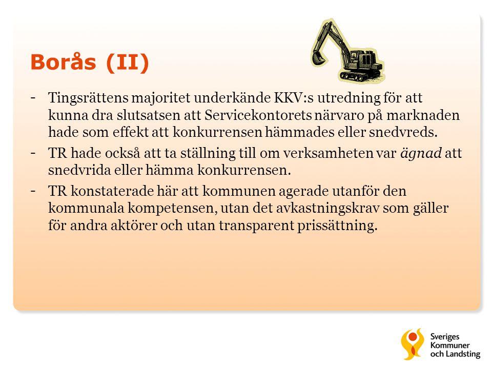 Borås (II) - Tingsrättens majoritet underkände KKV:s utredning för att kunna dra slutsatsen att Servicekontorets närvaro på marknaden hade som effekt
