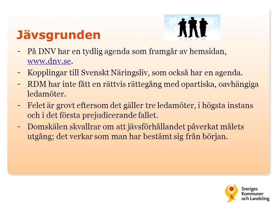 Jävsgrunden - På DNV har en tydlig agenda som framgår av hemsidan, www.dnv.se. www.dnv.se - Kopplingar till Svenskt Näringsliv, som också har en agend