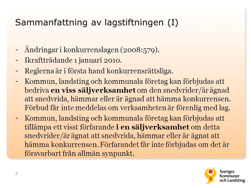 Sammanfattning av lagstiftningen (I) - Ändringar i konkurrenslagen (2008:579). - Ikraftträdande 1 januari 2010. - Reglerna är i första hand konkurrens