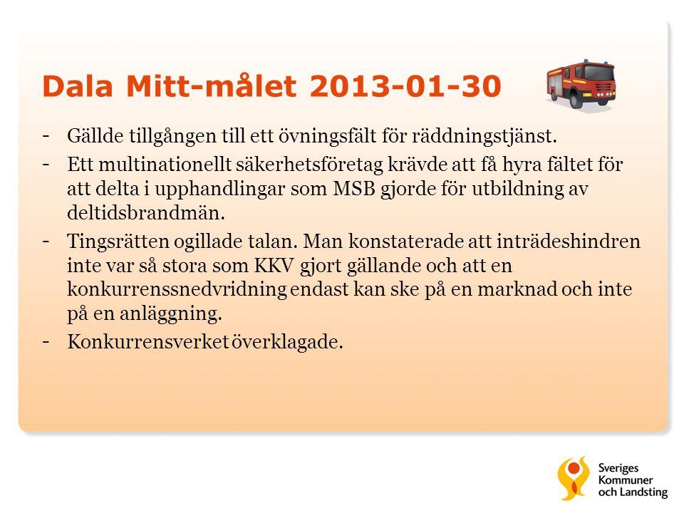 Dala Mitt-målet 2013-01-30 - Gällde tillgången till ett övningsfält för räddningstjänst. - Ett multinationellt säkerhetsföretag krävde att få hyra fäl