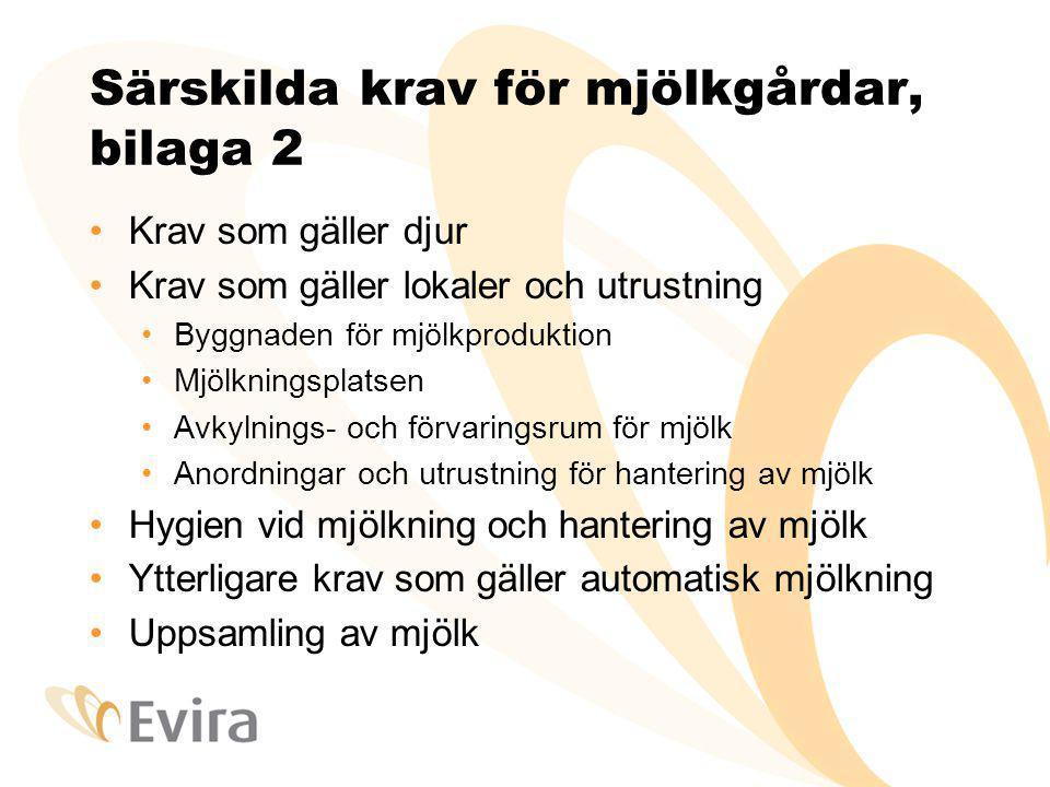 Särskilda krav för mjölkgårdar, bilaga 2 Krav som gäller djur Krav som gäller lokaler och utrustning Byggnaden för mjölkproduktion Mjölkningsplatsen A