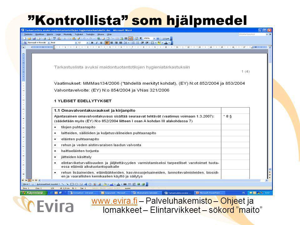 """""""Kontrollista"""" som hjälpmedel www.evira.fiwww.evira.fi – Palveluhakemisto – Ohjeet ja lomakkeet – Elintarvikkeet – sökord """"maito"""""""