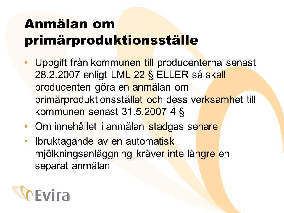 Anmälan om primärproduktionsställe Uppgift från kommunen till producenterna senast 28.2.2007 enligt LML 22 § ELLER så skall producenten göra en anmäla