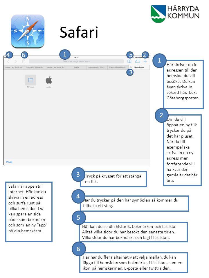 Safari 1 Här skriver du in adressen till den hemsida du vill besöka. Du kan även skriva in sökord här. T.ex. Göteborgsposten. Om du vill öppna en ny f