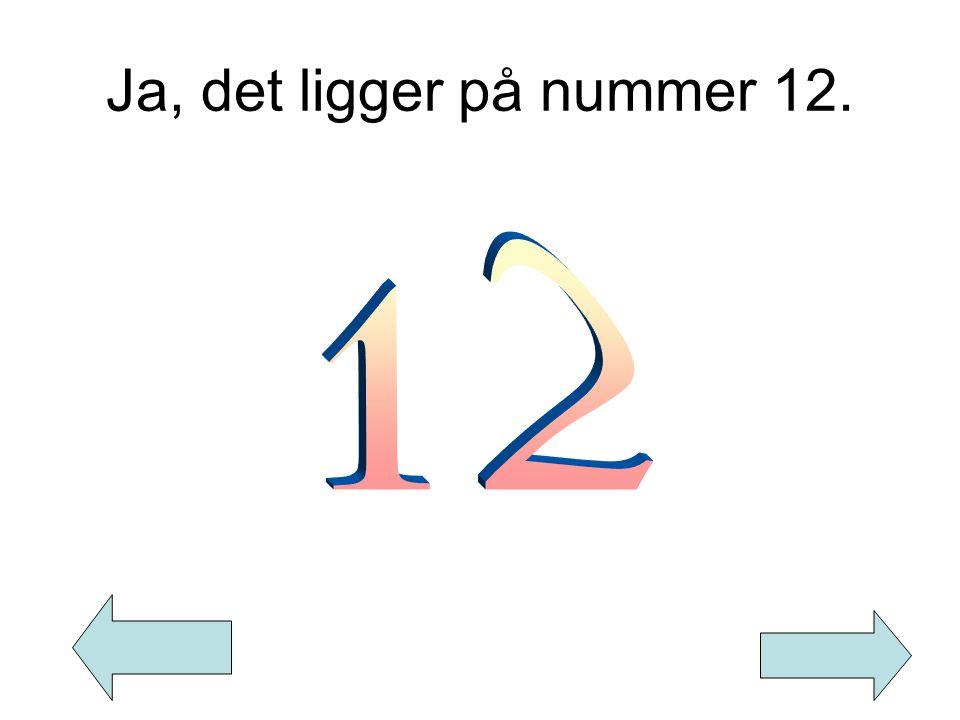 Ja, det ligger på nummer 12.