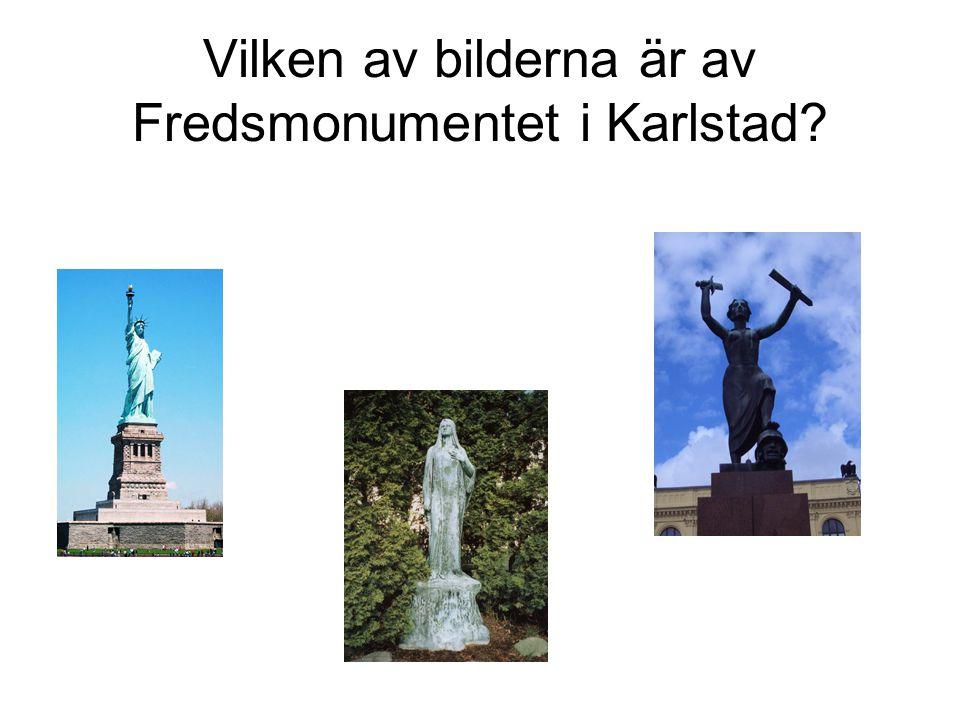 Vilken av bilderna är av Fredsmonumentet i Karlstad?