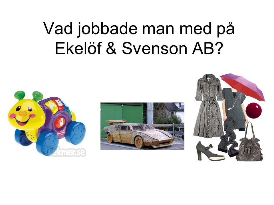 Vad jobbade man med på Ekelöf & Svenson AB?