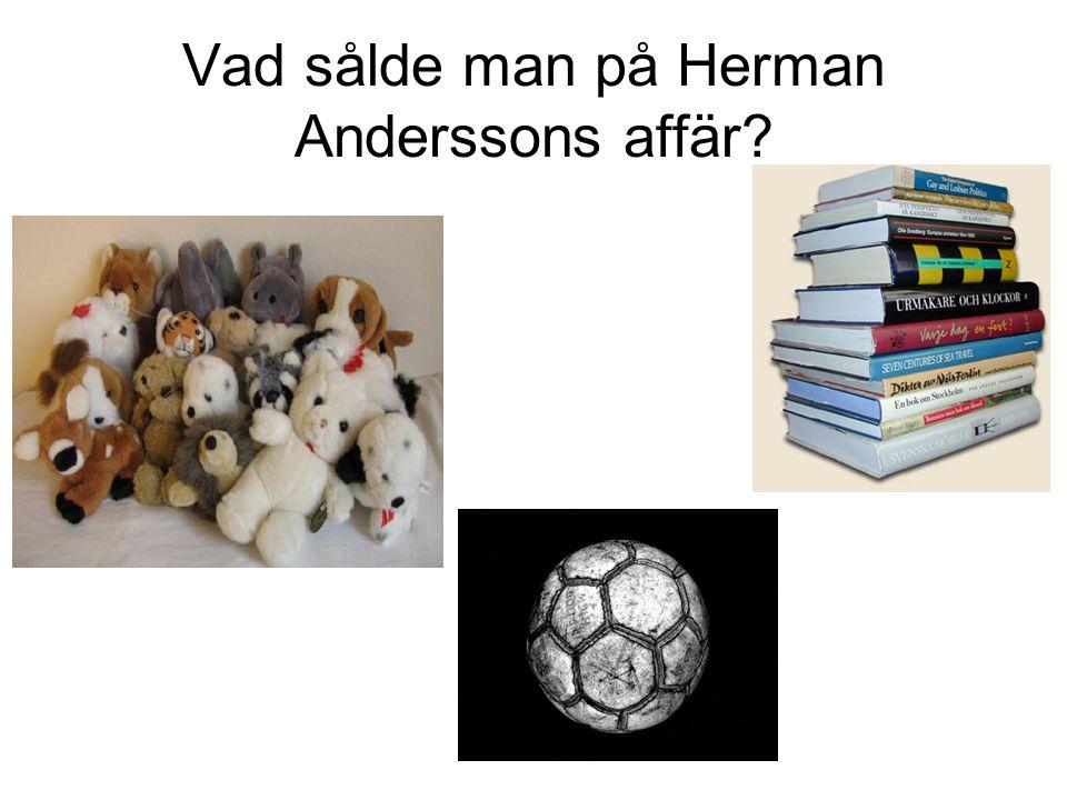 Vad sålde man på Herman Anderssons affär