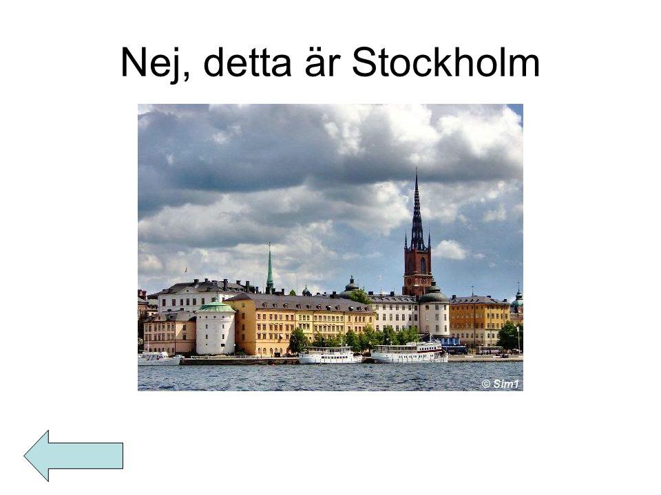 Nej, detta är Stockholm