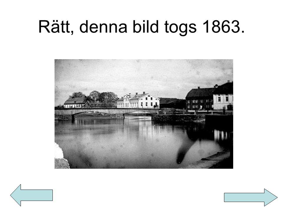 Rätt, denna bild togs 1863.