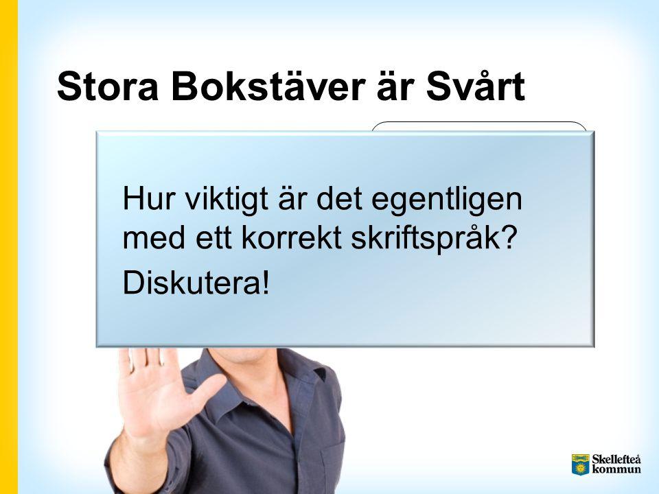 Stora Bokstäver är Svårt Sluta nu, viktigpetter.