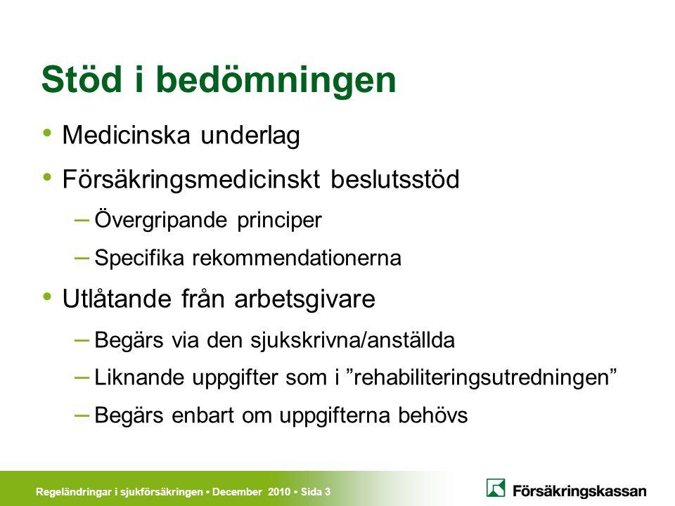 Regeländringar i sjukförsäkringen December 2010 Sida 14 Vad händer när sjukpenningen eller sjukersättningen tar slut.
