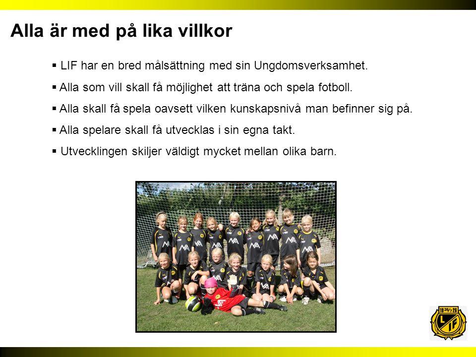  LIF har en bred målsättning med sin Ungdomsverksamhet.  Alla som vill skall få möjlighet att träna och spela fotboll.  Alla skall få spela oavsett