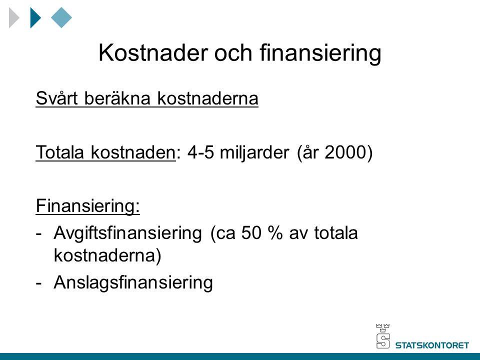 Kostnader och finansiering Svårt beräkna kostnaderna Totala kostnaden: 4-5 miljarder (år 2000) Finansiering: -Avgiftsfinansiering (ca 50 % av totala k