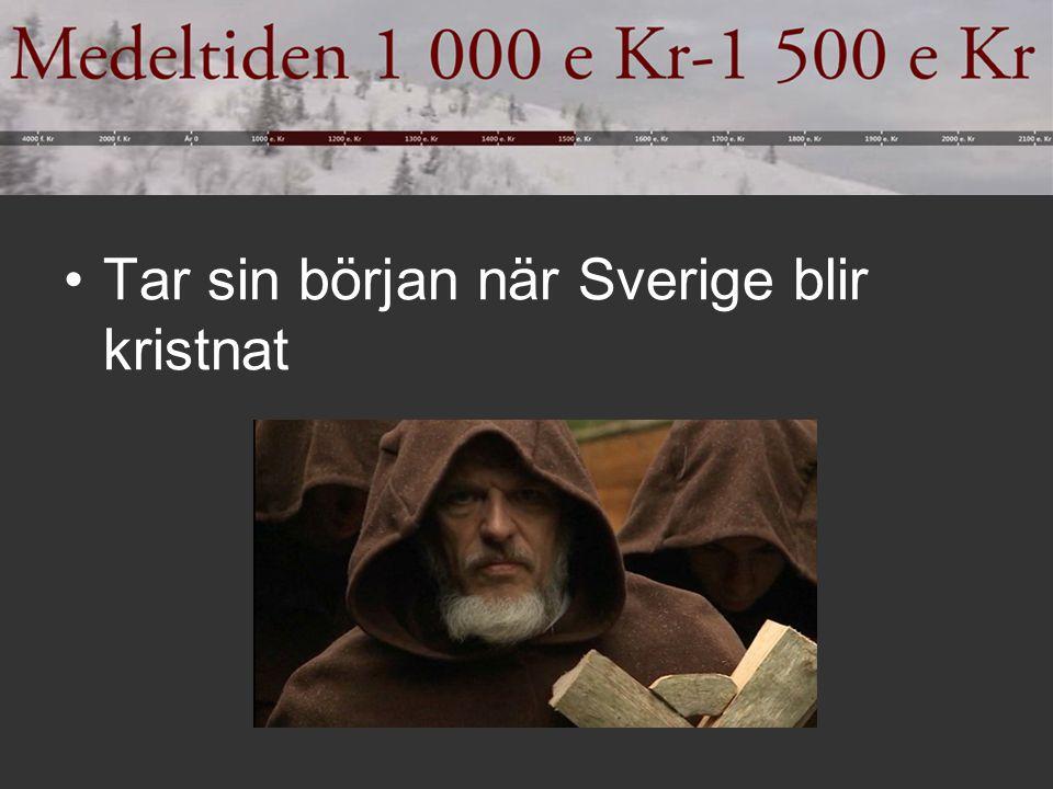 Tar sin början när Sverige blir kristnat