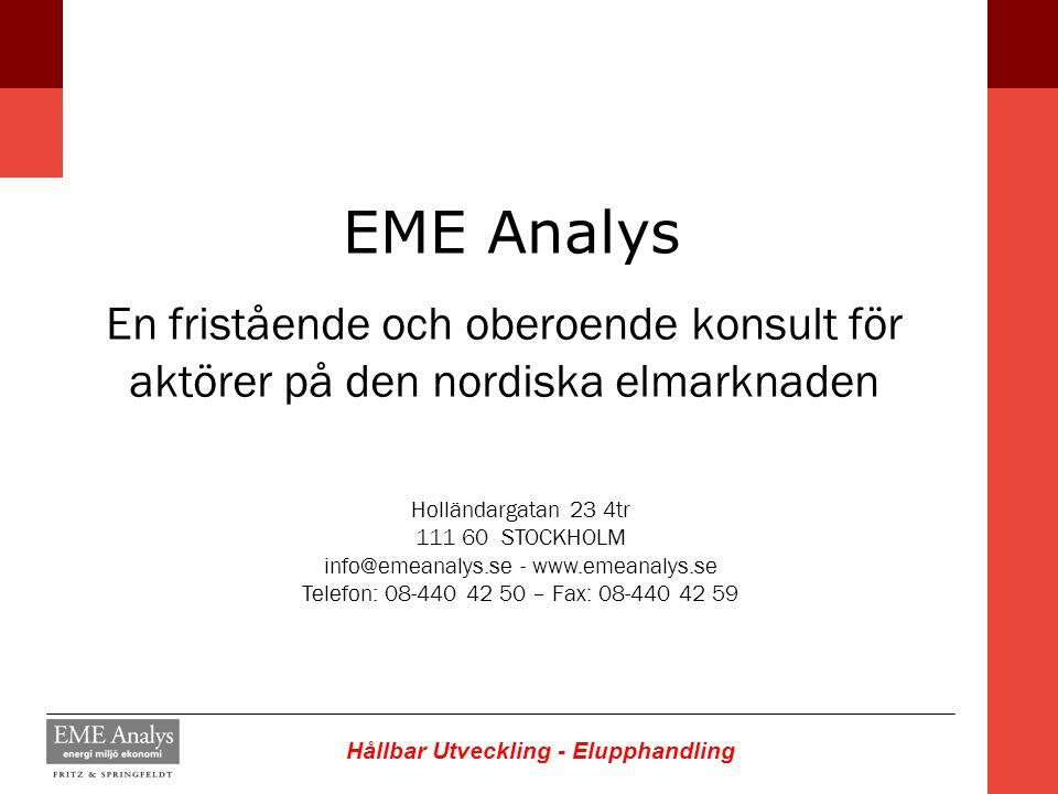 Hållbar Utveckling - Elupphandling EME Analys En fristående och oberoende konsult för aktörer på den nordiska elmarknaden Holländargatan 23 4tr 111 60