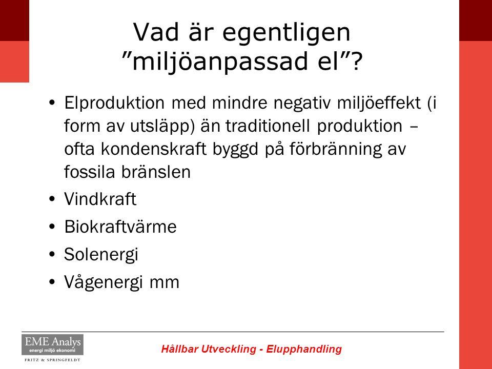 """Hållbar Utveckling - Elupphandling Vad är egentligen """"miljöanpassad el""""? Elproduktion med mindre negativ miljöeffekt (i form av utsläpp) än traditione"""