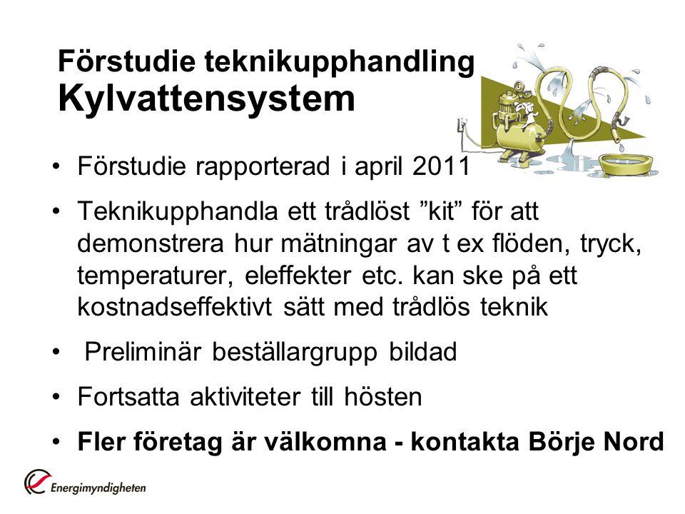 Förstudie teknikupphandling Kylvattensystem Förstudie rapporterad i april 2011 Teknikupphandla ett trådlöst kit för att demonstrera hur mätningar av t ex flöden, tryck, temperaturer, eleffekter etc.