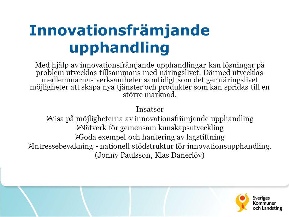Innovationsfrämjande upphandling Med hjälp av innovationsfrämjande upphandlingar kan lösningar på problem utvecklas tillsammans med näringslivet.