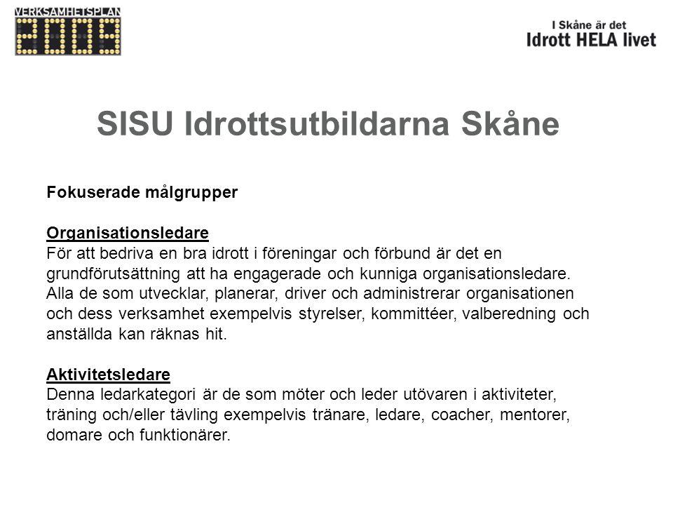 SISU Idrottsutbildarna Skåne Fokuserade målgrupper Organisationsledare För att bedriva en bra idrott i föreningar och förbund är det en grundförutsätt