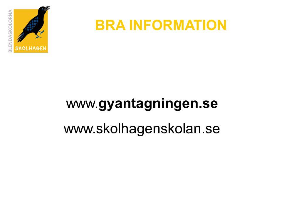 BRA INFORMATION www.gyantagningen.se www.skolhagenskolan.se